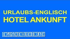 Englisch-Urlaubs-Schnellkurs: Hotel Ankunft