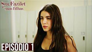 Sra. Fazilet e Suas Filhas - Episódio 1 (Subtitulo Português)  Fazilet Hanim ve Kizlari