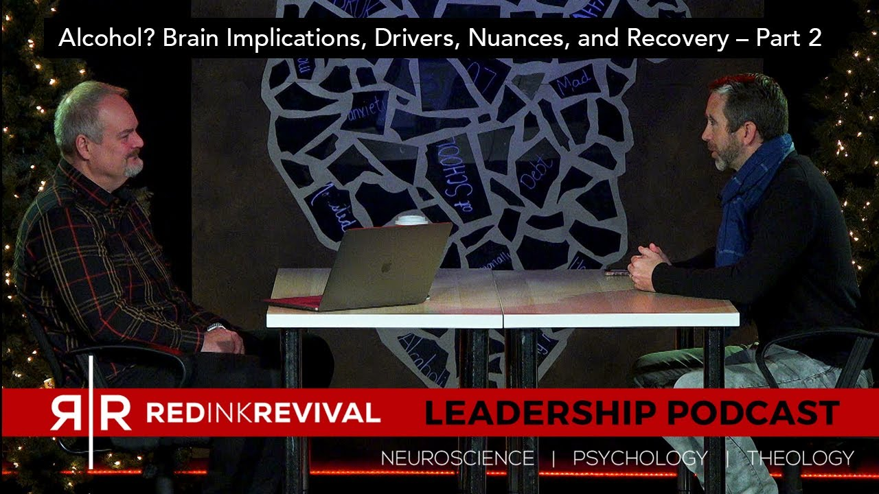 52. Dr. Todd Bowman – Alcohol? Brain Implications, Drivers, Nuances, and Recovery – Part 2