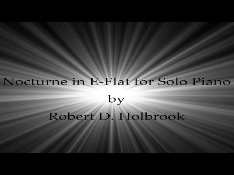 Nocturne in E-Flat for Solo Piano by Robert D. Holbrook