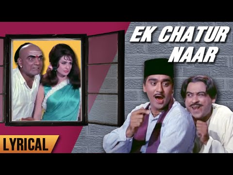 Ek Chatur Naar Full Song With Lyrics | Padosan | Kishore Kumar Hit Songs