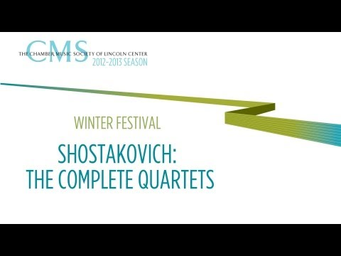 Shostakovich: The Complete Quartets - 2012-2013 CMS Season