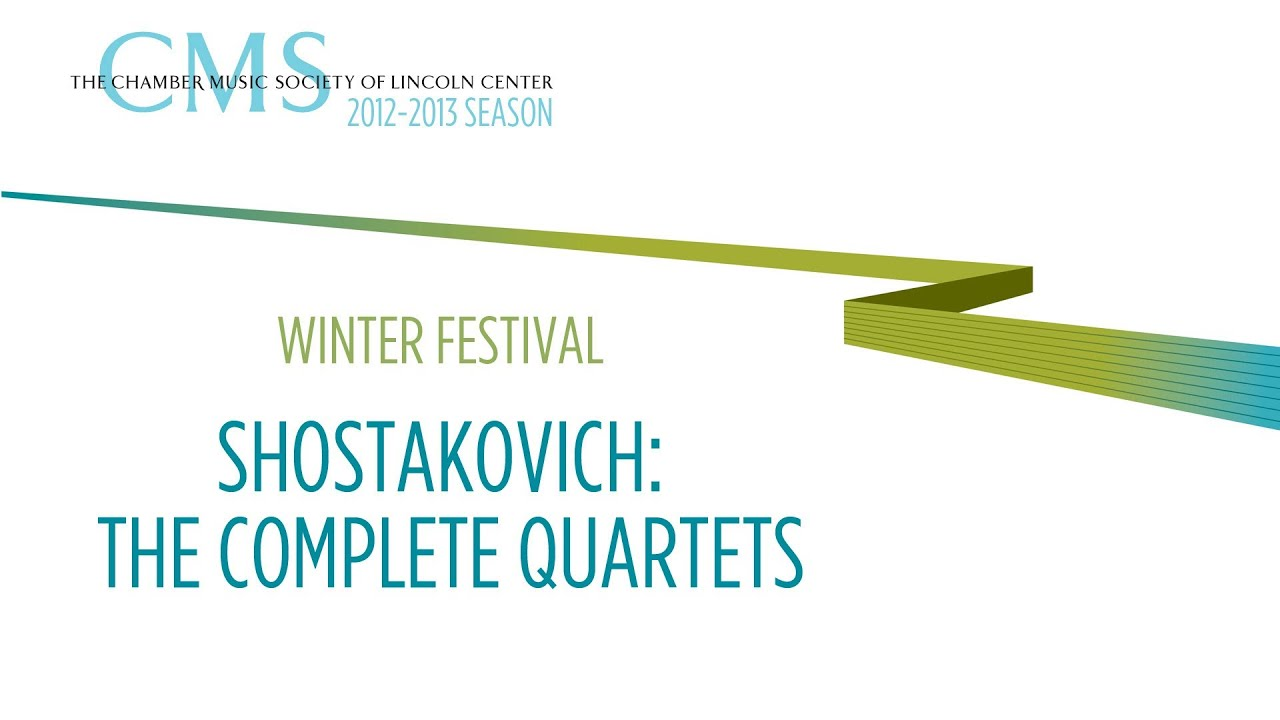 Shostakovich: The Complete Quartets - 2012-2013 CMS Season