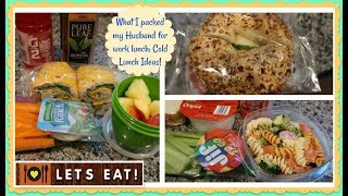 What I packed my Husband for Work Lunch | Cold Lunch Ideas
