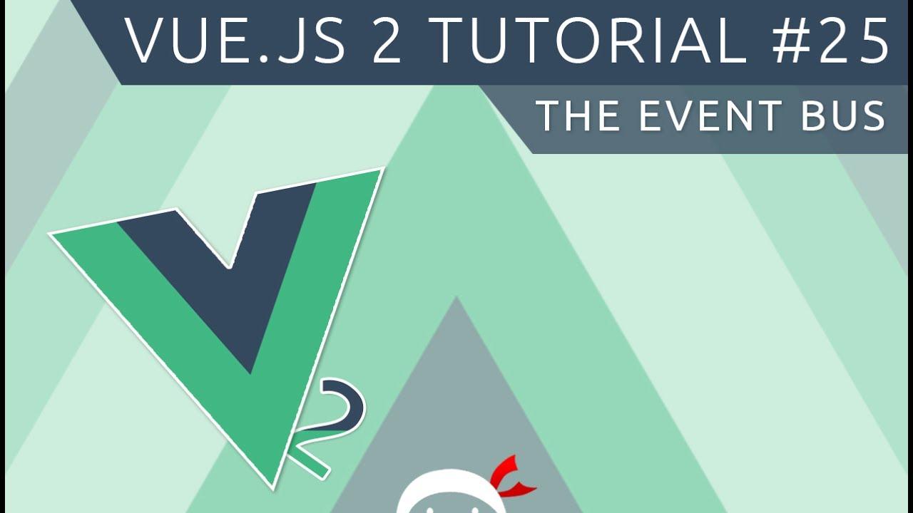 Vue JS 2 Tutorial #25 - The Event Bus