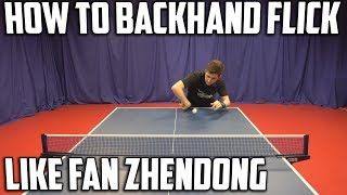 How to Backhand Flick like Fan Zhendong | Table Tennis