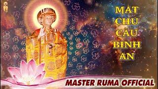 MẬT CHÚ CẦU BÌNH AN | Minh Sư Ruma Ban Ân Sủng & Cầu Nguyện Cho Nhân Sinh Thời Đại Dịch
