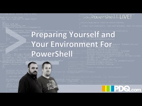 Powershell Live! : Preparing Yourself and Your Environment For PowerShell
