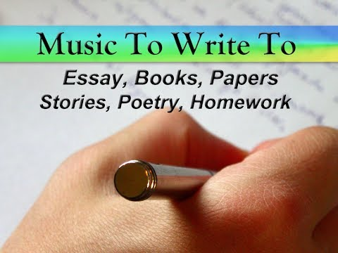 Music To Listen To While Writing - Essays, Papers, Stories, Poetry, Songs