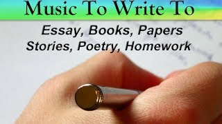 Music To Listen To While Writing - Essays, Papers, Stories, Poetry, Songs thumbnail