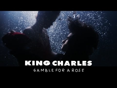 King Charles - Gamble For A Rose (Official Music Video)