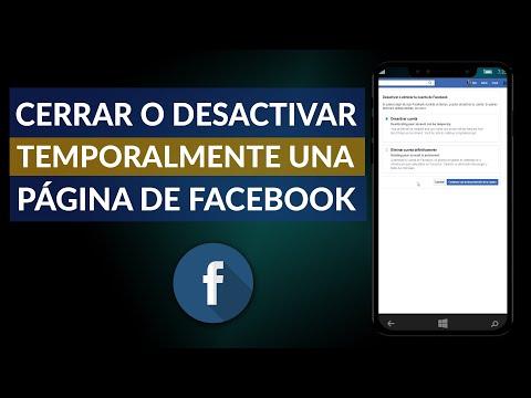 Cómo Cerrar o Desactivar Temporalmente una Página de Facebook