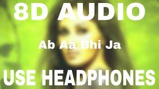 8d Audio - Ab Aa Bhi Ja - 8d-Music