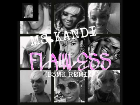 Ms. Kandi Flawless Remix..