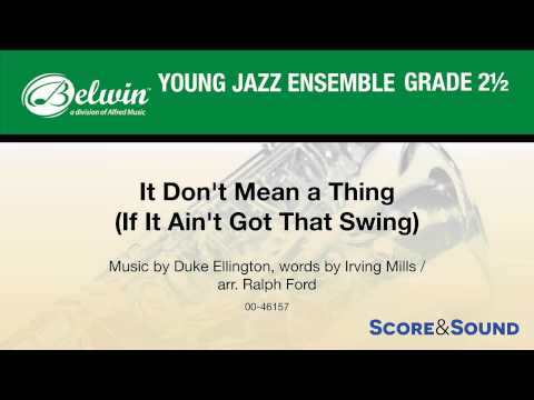 It Don't Mean a Thing (If It Ain't Got That Swing), arr. Ralph Ford – Score & Sound