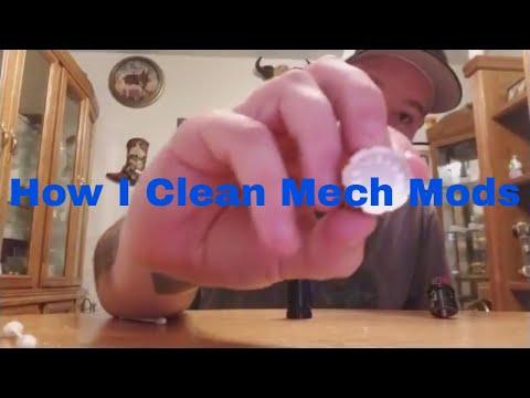 How I Clean Mech Mods