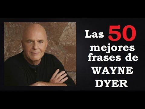Wayne Dyer En Español Sus Mejores 50 Frases Más Inspiradoras Y Reveladoras