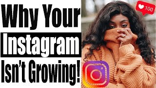 Why Your Instagram Isn't Growing 2019 (Frequent Mistakes)