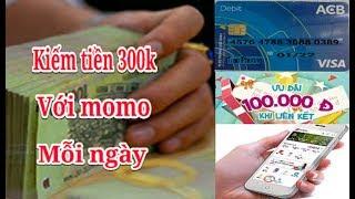 Kiếm tiền 300.000đ mỗi ngày bằng điện thoại chỉ 5 phút|Momo kiếm tiền online