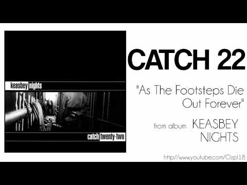 Catch 22 - As The Footsteps Die Out Forever mp3