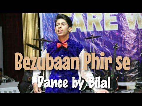 Bezubaan Phir se dance   Bilal  