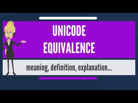 What is UNICODE EQUIVALENCE? What does UNICODE EQUIVALENCE mean? UNICODE EQUIVALENCE meaning