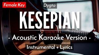 KESEPIAN (KARAOKE) - DYGTA (FEMALE KEY | ACOUSTIC GUITAR)