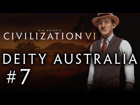 Let's Play: Civilization VI - Deity Australia! - Part 7