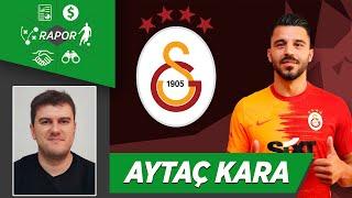 Aytaç Kara | Galatasaray Transfer Analizi