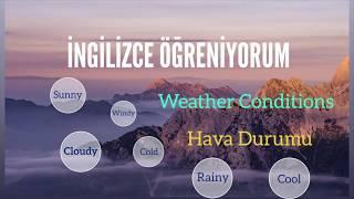 İngilizce Hava Durumu ( Weather Conditions )