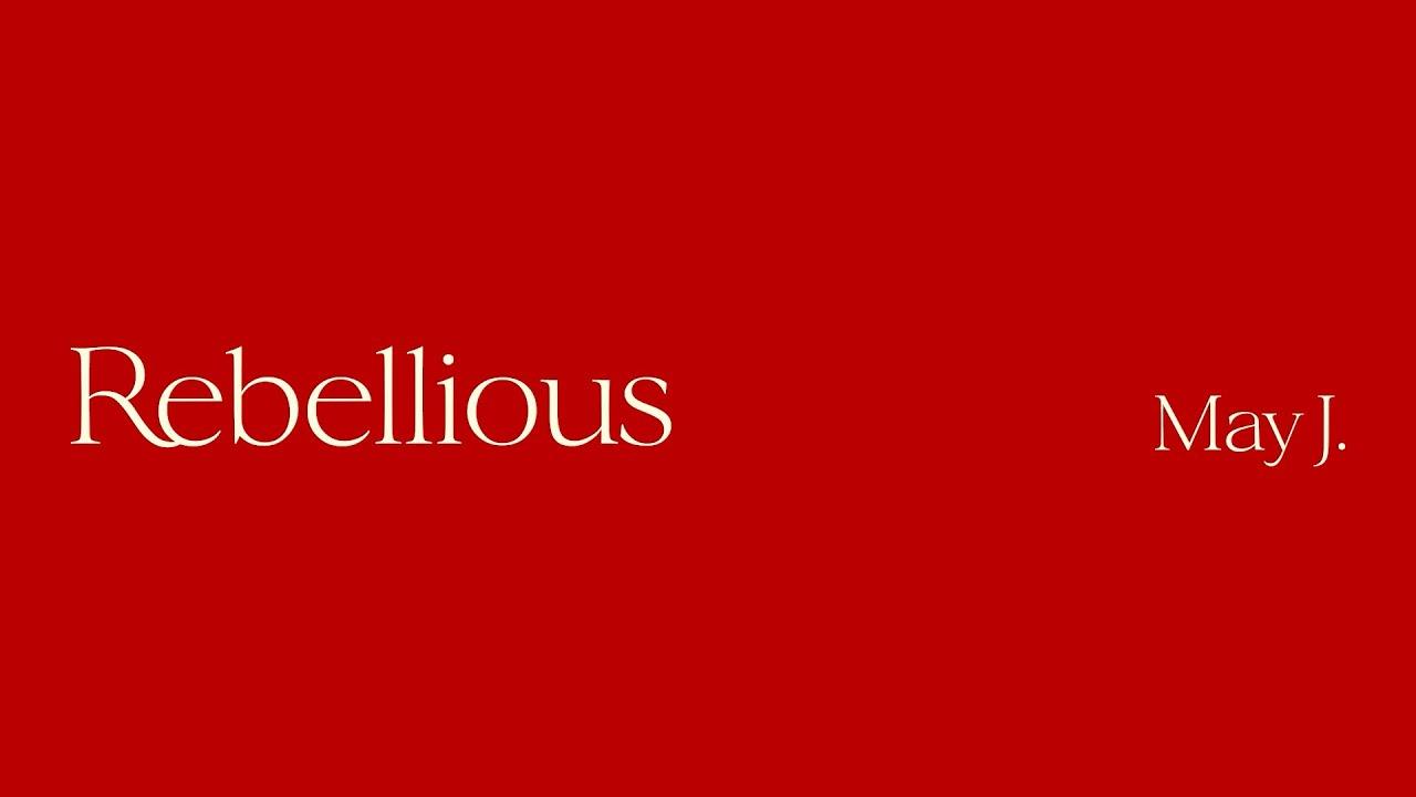 May J. 「Rebellious」リリックビデオ