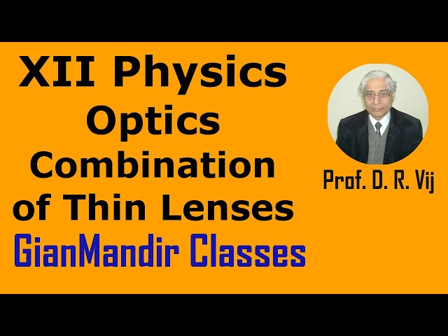 XII Physic | Optics | Combination of Thin Lenses by Poonam Ma'am