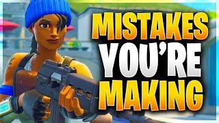 MISTAKES YOU'RE MAKING IN FORTNITE & HOW TO FIX THEM! (Fortnite Battle Royale)