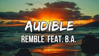 Remble - Audible feat. B.A. (Lyrics)