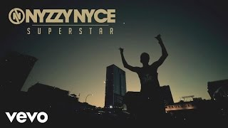 Nyzzy Nyce - Superstar