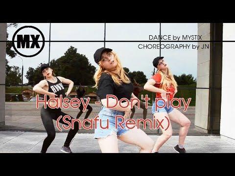 [mystixCHOREO]  Halsey - Don't Play (Snafu Remix) by MYSTIX