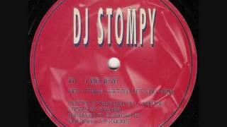 DJ STOMPY  -  I BELIEVE
