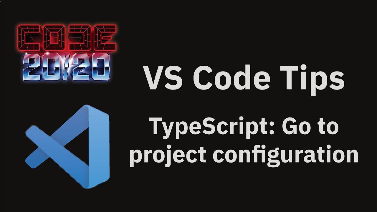 TypeScript: Go to project configuration