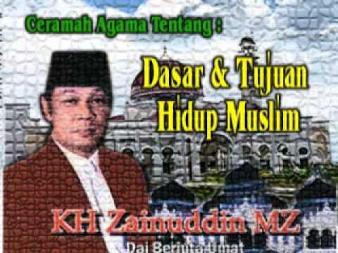 KH Zainuddin MZ - Dasar Tujuan Hidup Muslim