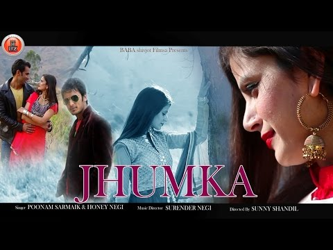 Latest Himachali Pahari Song 2017 - JHUMKA Official By Poonam Sarmaik & Honey Negi | Music HunterZ