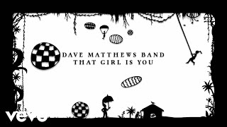 dave matthews band that girl is you visualizer