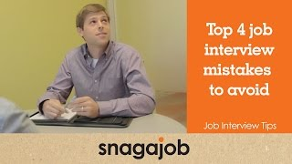 Job Interview Tips (Part 10): Top 4 Job Interview Mistakes To Avoid