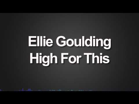 Ellie Goulding  High For This Decafd