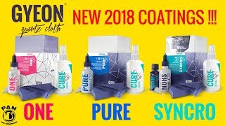 NEW GYEON 2018 CERAMIC COATINGS : Q2 One, Pure & Syncro !