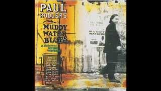 Paul Rodgers - Muddy Water Blues (Electric Version)
