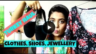 Massive Turkey Haul || Clothes, Shoes, Jewellery || Clothes and Creativity