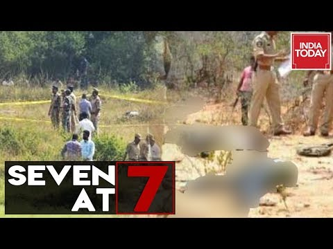 7@7 | Hyderabad Encounter News And Other Top News Of The Day | India Today | December 6, 2019