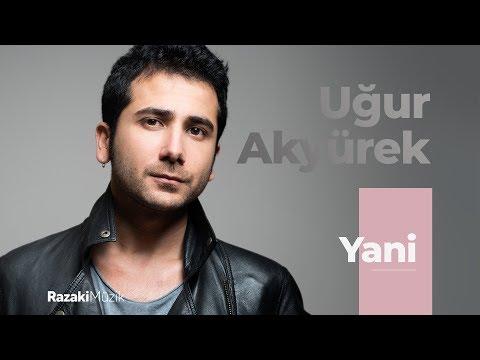Uğur Akyürek - Yani (Official Audio)