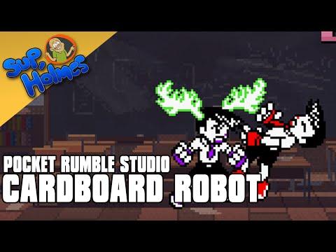 Cardboard Robot (Pocket Rumble) - Sup, Holmes? Ep 126