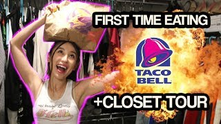 I EAT TACO BELL FOR THE FIRST TIME + CLOSET TOUR
